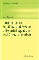 Introduction to Fractional and Pseudo-Differential Equations with Singular Symbols (Developments in Mathematics, nr. 41)