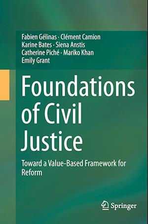 Bog, hæftet Foundations of Civil Justice : Toward a Value-Based Framework for Reform af Fabien Gelinas, Clement Camion, Karine Bates