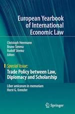 Trade Policy Between Law, Diplomacy and Scholarship (European Yearbook of International Economic Law)