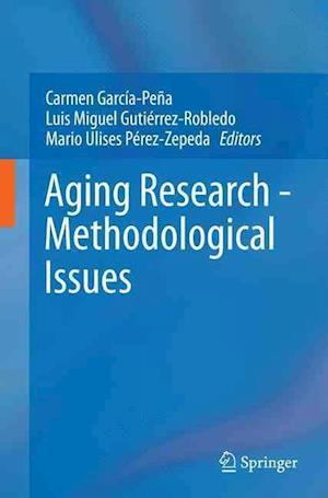 Bog, paperback Aging Research - Methodological Issues af Carmen Garcia-Pena
