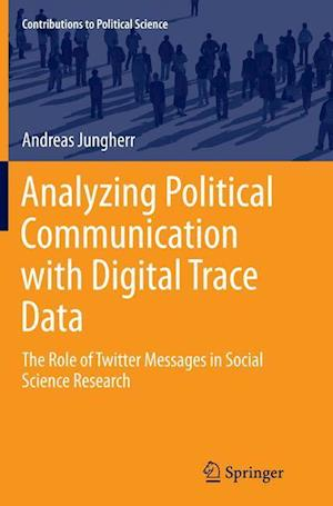 Bog, paperback Analyzing Political Communication with Digital Trace Data af Andreas Jungherr