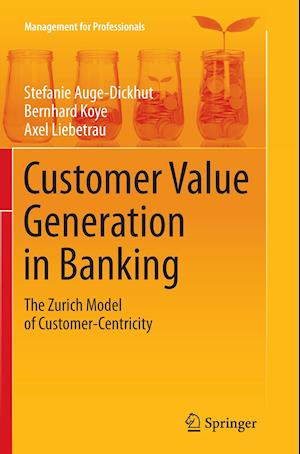 Bog, paperback Customer Value Generation in Banking af Stefanie Auge-Dickhut