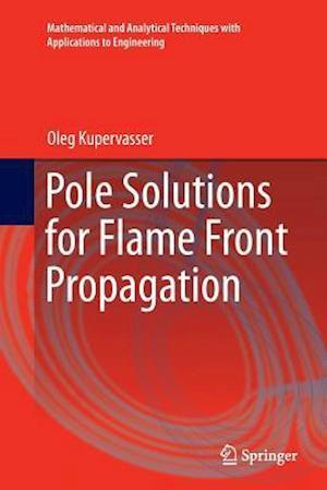 Bog, paperback Pole Solutions for Flame Front Propagation af Oleg Kupervasser