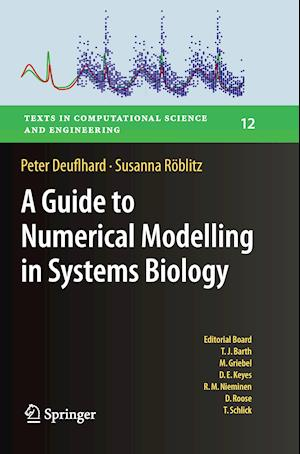 Bog, paperback A Guide to Numerical Modelling in Systems Biology af Peter Deuflhard