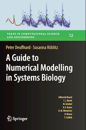 Bog, hæftet A Guide to Numerical Modelling in Systems Biology af Peter Deuflhard, Susanna Röblitz
