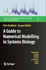 A Guide to Numerical Modelling in Systems Biology (Texts in Computational Science and Engineering, nr. 12)