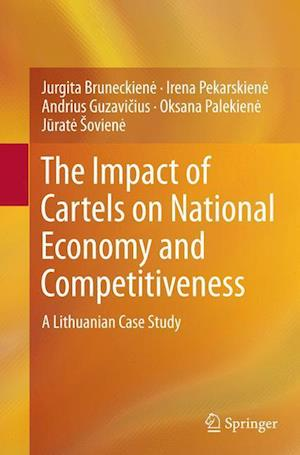 Bog, hæftet The Impact of Cartels on National Economy and Competitiveness : A Lithuanian Case Study af Jurgita Bruneckiene, Irena Pekarskiene, Andrius Guzavicius