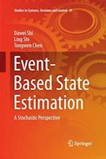 Event-Based State Estimation : A Stochastic Perspective