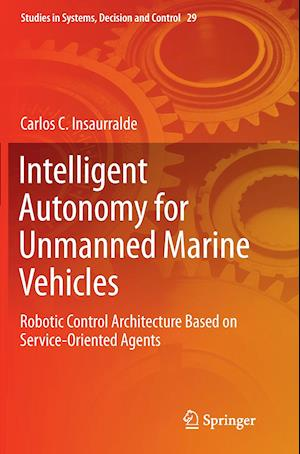 Bog, paperback Intelligent Autonomy for Unmanned Marine Vehicles af Carlos C. Insaurralde