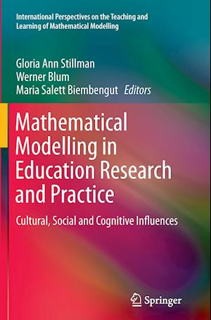 Mathematical Modelling in Education Research and Practice : Cultural, Social and Cognitive Influences