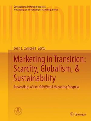 Bog, hæftet Marketing in Transition: Scarcity, Globalism, & Sustainability : Proceedings of the 2009 World Marketing Congress