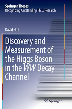 Bog, hæftet Discovery and Measurement of the Higgs Boson in the WW Decay Channel af David Hall