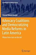 Advocacy Coalitions and Democratizing Media Reforms in Latin America (Contributions to Political Science)
