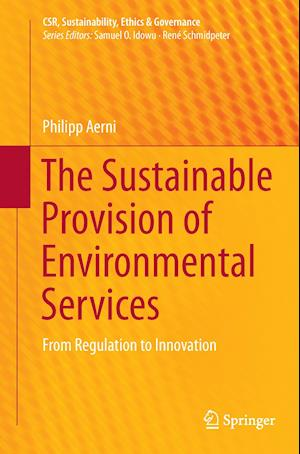 Bog, hæftet The Sustainable Provision of Environmental Services : From Regulation to Innovation af Philipp Aerni