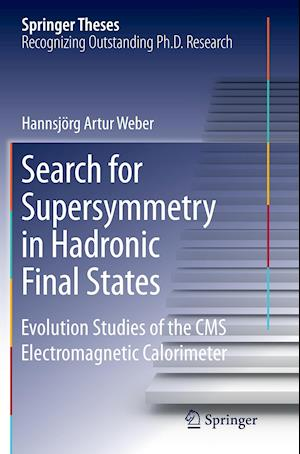 Bog, hæftet Search for Supersymmetry in Hadronic Final States : Evolution Studies of the CMS Electromagnetic Calorimeter af Hannsjörg Weber