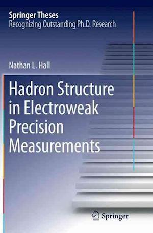 Bog, paperback Hadron Structure in Electroweak Precision Measurements af Nathan L. Hall