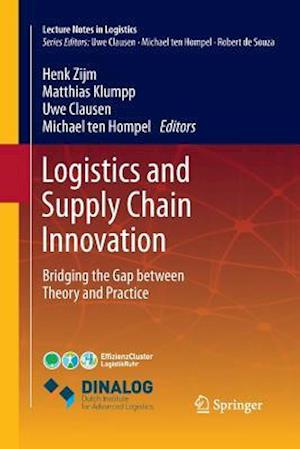 Logistics and Supply Chain Innovation : Bridging the Gap between Theory and Practice