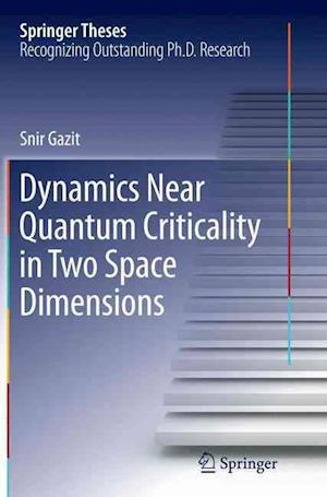 Bog, paperback Dynamics Near Quantum Criticality in Two Space Dimensions af Snir Gazit
