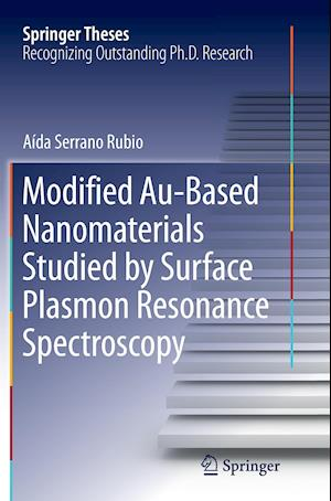 Bog, hæftet Modified Au-Based Nanomaterials Studied by Surface Plasmon Resonance Spectroscopy af Aida Serrano Rubio