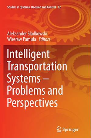 Bog, paperback Intelligent Transportation Systems - Problems and Perspectives af Aleksander Sladkowski