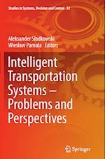 Intelligent Transportation Systems - Problems and Perspectives af Aleksander Sladkowski