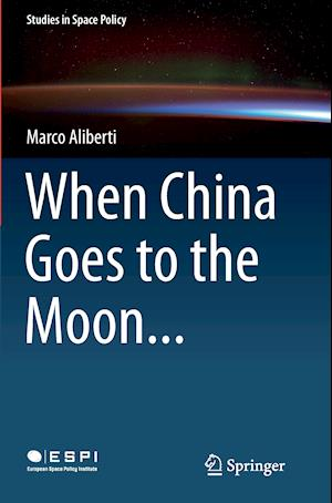 Bog, hæftet When China Goes to the Moon... af Marco Aliberti