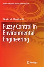 Fuzzy Control in Environmental Engineering (Studies in Systems Decision and Control, nr. 31)