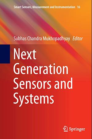 Bog, paperback Next Generation Sensors and Systems af Subhas Chandra Mukhopadhyay