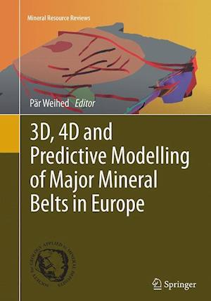 Bog, hæftet 3D, 4D and Predictive Modelling of Major Mineral Belts in Europe