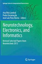 Neurotechnology, Electronics, and Informatics (Springer Series in Computational Neuroscience, nr. 13)