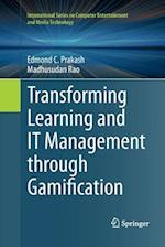 Transforming Learning and It Management Through Gamification (International Series on Computer Entertainment and Media Tec)