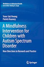 A Mindfulness Intervention for Children with Autism Spectrum Disorders (Mindfulness in Behavioral Health)