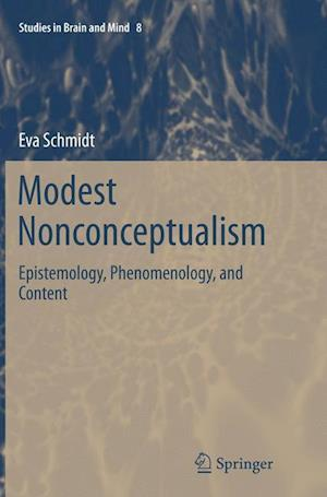 Modest Nonconceptualism : Epistemology, Phenomenology, and Content