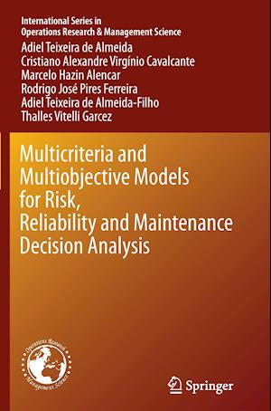 Bog, paperback Multicriteria and Multiobjective Models for Risk, Reliability and Maintenance Decision Analysis af Adiel Teixeira de Almeida