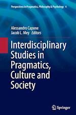 Interdisciplinary Studies in Pragmatics, Culture and Society (Perspectives in Pragmatics Philosophy Psychology, nr. 4)