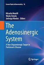 The Adenosinergic System (Current Topics in Neurotoxicity, nr. 10)