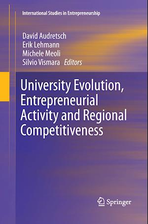 Bog, paperback University Evolution, Entrepreneurial Activity and Regional Competitiveness af David B. Audretsch