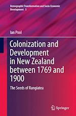 Colonization and Development in New Zealand Between 1769 and 1900 (Demographic Transformation and Socio Economic Development, nr. 3)