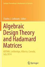Algebraic Design Theory and Hadamard Matrices (Springer Proceedings in Mathematics & Statistics, nr. 133)