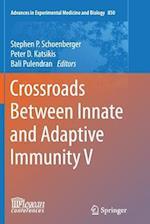 Crossroads Between Innate and Adaptive Immunity V (ADVANCES IN EXPERIMENTAL MEDICINE AND BIOLOGY, nr. 850)