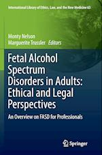 Fetal Alcohol Spectrum Disorders in Adults: Ethical and Legal Perspectives (INTERNATIONAL LIBRARY OF Ethics, Law, and the NEW MEDICINE, nr. 63)