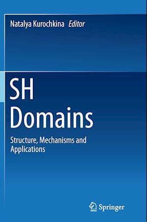 Bog, hæftet SH Domains : Structure, Mechanisms and Applications