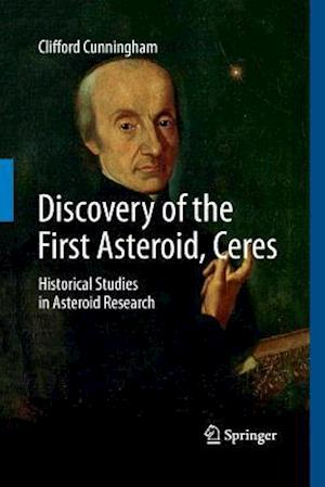 Discovery of the First Asteroid, Ceres : Historical Studies in Asteroid Research