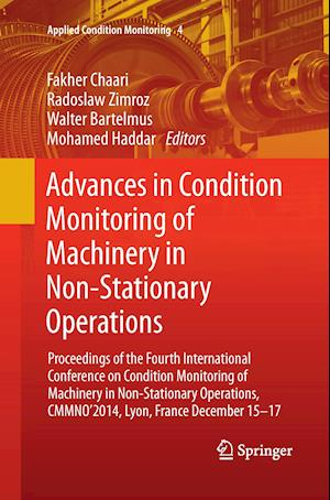 Bog, paperback Advances in Condition Monitoring of Machinery in Non-Stationary Operations af Fakher Chaari