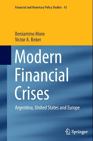 Modern Financial Crises : Argentina, United States and Europe