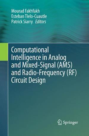 Bog, paperback Computational Intelligence in Analog and Mixed-Signal (AMS) and Radio-Frequency (RF) Circuit Design af Mourad Fakhfakh