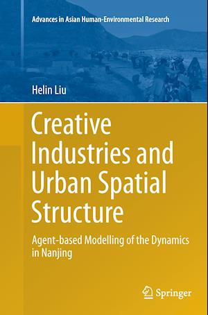 Bog, paperback Creative Industries and Urban Spatial Structure af Helin Liu