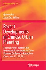 Recent Developments in Chinese Urban Planning (GEOJOURNAL LIBRARY, nr. 114)