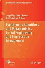 Evolutionary Algorithms and Metaheuristics in Civil Engineering and Construction Management (Computational Methods In Applied Sciences, nr. 39)