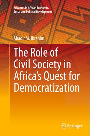 Bog, paperback The Role of Civil Society in Africa's Quest for Democratization af Abadir M. Ibrahim